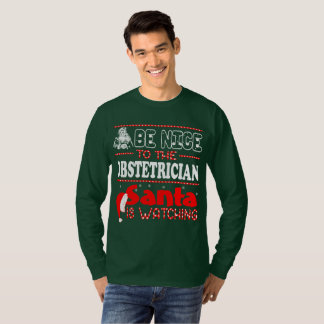 Be Nice To The Obstetrician Santa Is Watching Chri T-Shirt