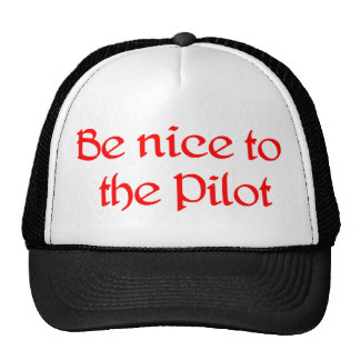 Be nice to the Pilot Hat