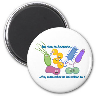Be Nicer to Bacteria 6 Cm Round Magnet