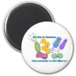 Be Nicer to Bacteria Fridge Magnet