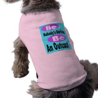 Be Nobody's Darling Be an Outcast Dog Ribbed Tank Sleeveless Dog Shirt