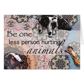 Be one less person hurting animals card