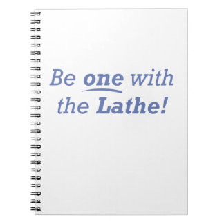 Be one with the Lathe! Notebook