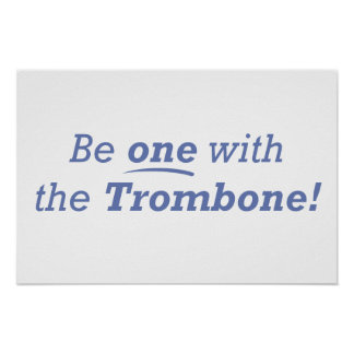 Be one with the Trombone! Poster