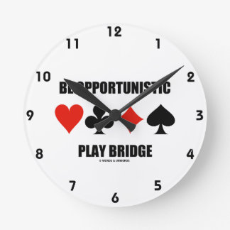 Be Opportunistic Play Bridge (Four Card Suits) Wallclock