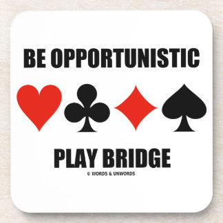 Be Opportunistic Play Bridge (Four Card Suits) Drink Coasters