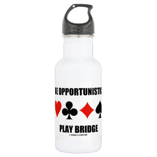 Be Opportunistic Play Bridge (Four Card Suits) 18oz Water Bottle