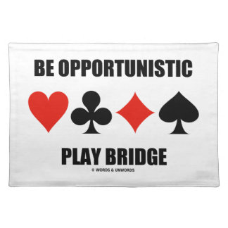 Be Opportunistic Play Bridge (Four Card Suits) Placemats