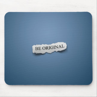 Be Original Mouse Mat