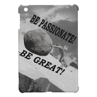 Be Passionate! Be Great! Design iPad Mini Case