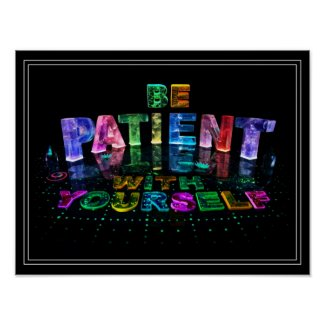 Be Patient Inspirational Poster