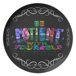 Be Patient with Yourself Plates