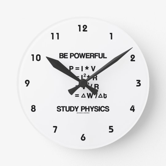 Be Powerful (Power Equations) Study Physics Round Clock