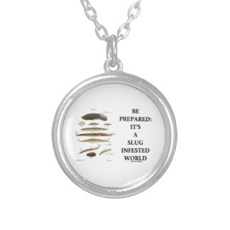 Be Prepared It s A Slug Infested World Necklaces