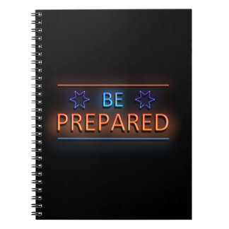 Be prepared. notebook