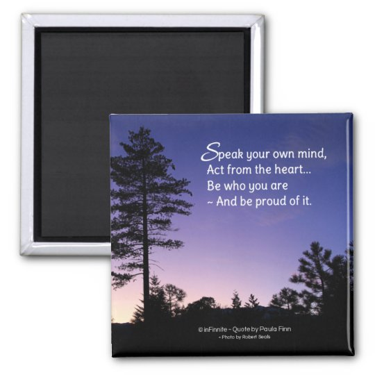Be proud of who you areInspirational Square Magnet