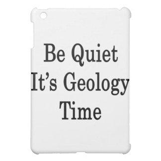 Be Quiet It s Geology Time iPad Mini Case