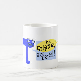 Be rational! Get Real! Coffee Mug