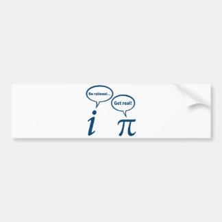 Be Rational Get Real Imaginary Math Pi Bumper Sticker
