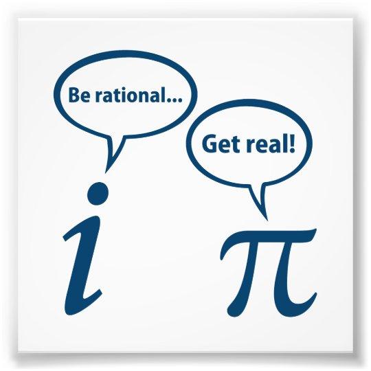 Be Rational Get Real Imaginary Math Pi Photo