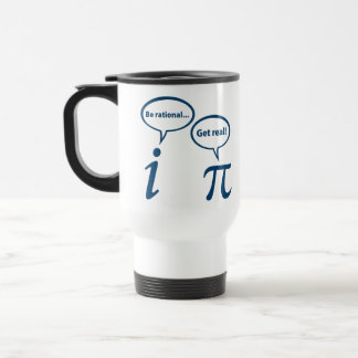 Be Rational Get Real Imaginary Math Pi Stainless Steel Travel Mug
