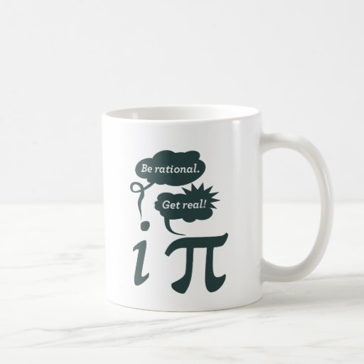 be rational! get real! coffee mugs