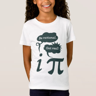 be rational! get real! T-Shirt