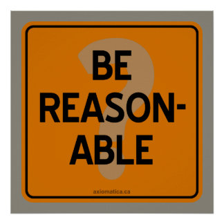 BE REASONABLE? POSTER