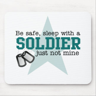 Be safe Soldier Mouse Pad