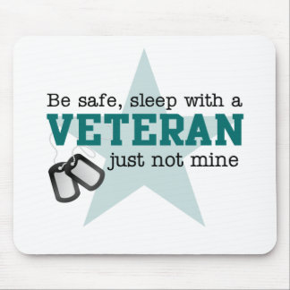 Be safe Veteran Mouse Pad