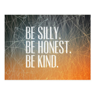 Be Silly Be Honest - Motivational Quote Postcards