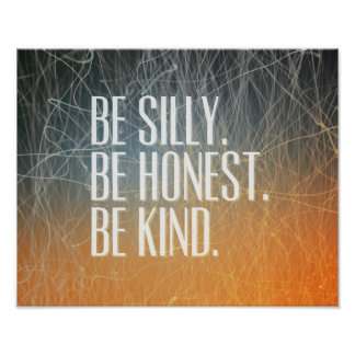Be Silly Be Honest - Motivational Quote Poster