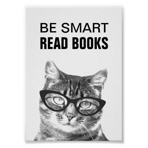 Be smart read books poster with funny cat