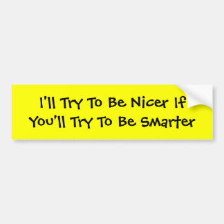 Be Smarter Bumper Sticker