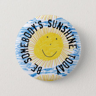 Be Somebody's Sunshine Today Button