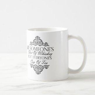 """Be Someone's Shot Of Whiskey"" Mug"