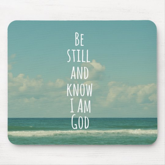 Be still and Know I am God Bible