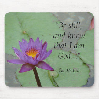 """Be still, and know that I am God...""... Mouse Pad"