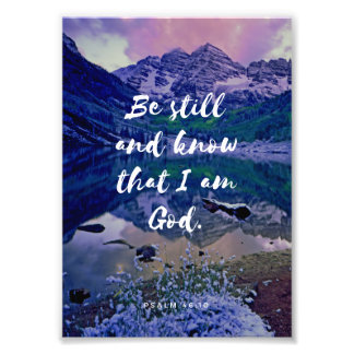 """Be still and know that I am God"" Print - Unframed Photograph"