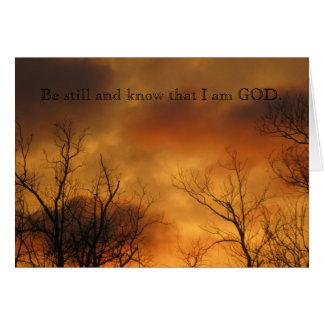 Be Still and Know That I am God Psalms 46:10 Greeting Card