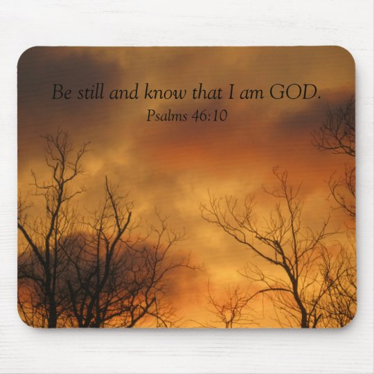 Be Still and Know That I am God Psalms 46:10 Mouse Mat