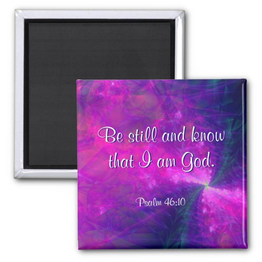 """Be Still"" Fractal Art Scripture Magnet"