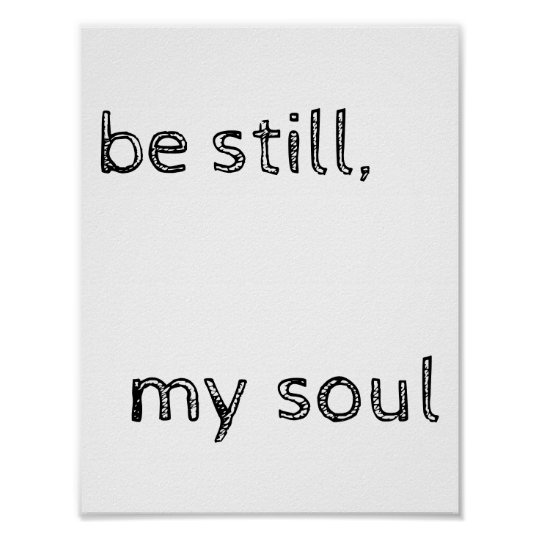 Be still my soul inspirational quote saying modern