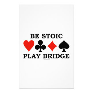 Be Stoic Play Bridge (Four Card Suits) Personalized Stationery
