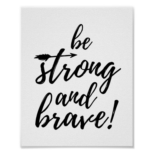 Be Strong and Brave Poster Print