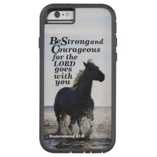 Be Strong and Courageous Bible Verse Deut 31 Horse Tough Xtreme iPhone 6 Case