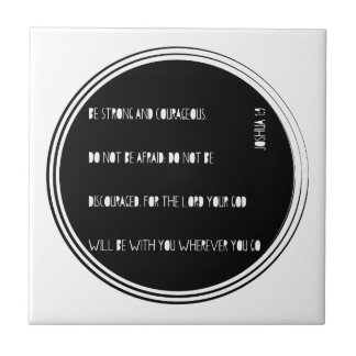 """""""Be Strong and Courageous"""" Bible verse from Joshua Small Square Tile"""