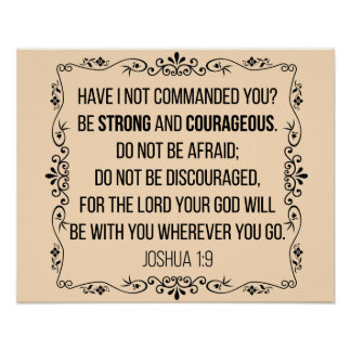 Be strong and courageous Joshua 1:9 Bible Poster