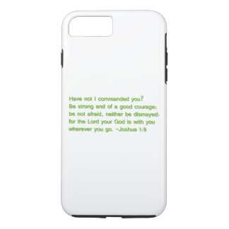 Be Strong and of a Good Courage iPhone 7 Plus Case