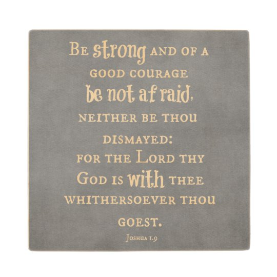 Be Strong and of Good Courage Bible Verse